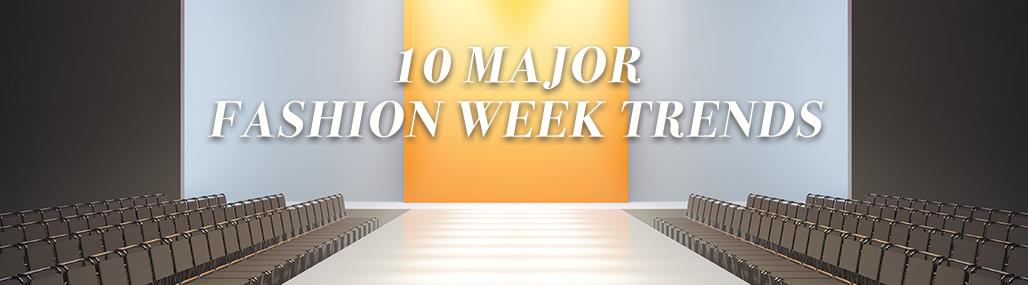 10 Major Fashion Week Trends