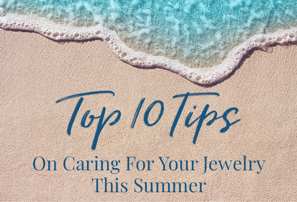 Top 10 Tips for Caring for Your Jewelry